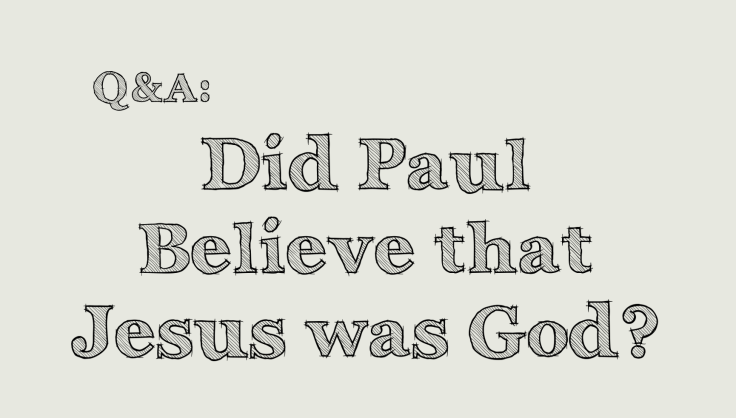 Did Paul Believe