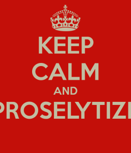keep-calm-and-proselytize-